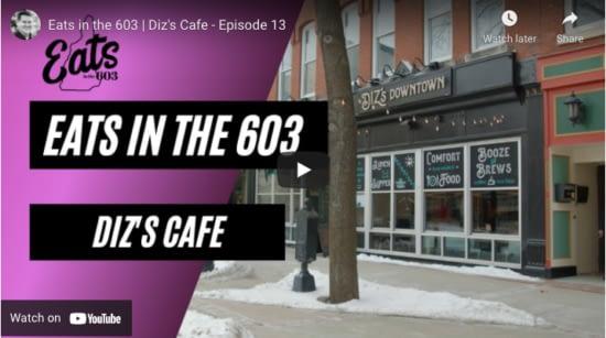 Eats in the 603 | Diz's Cafe - Episode 13